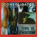 This Is Fascism [Single]/Consolidated