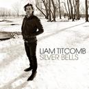 Silver Bells/Liam Titcomb