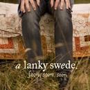 Soon, soon, soon/A Lanky Swede