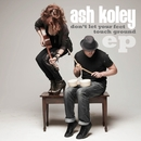 Don't Let Your Feet Touch Ground - EP/Ash Koley
