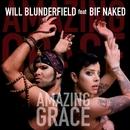 Amazing Grace (Pink Ribbon Remixes) (feat. Bif Naked)/Will Blunderfield