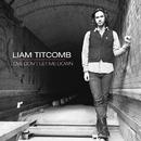Love Don't Let Me Down - EP/Liam Titcomb