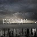 Days Turn Into Nights (Remixes) (feat. Michael Logen)/Delerium