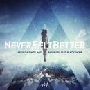 Never Felt Better (feat. Blackphone)/Andy Caldwell & Bass Kleph
