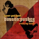 Never Look Back / Cross My Heart/Button:Pusher