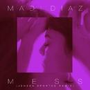 Mess (Jensen Sportag Remix)/Madi Diaz