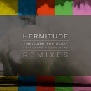 Through the Roof Remixes/Hermitude