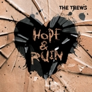 Hope & Ruin/The Trews