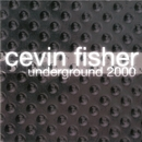 Underground 2000/Cevin Fisher