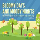 Bloomy Days and Moody Nights - Themes for the Season of Spring/Peter Koobs