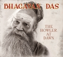 The Howler at Dawn/Bhagavan Das