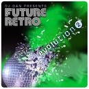 DJ Dan Presents Future Retro: Evolution 2/DJ Dan