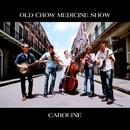 Caroline - EP/Old Crow Medicine Show