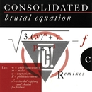 Brutal Equation/Consolidated
