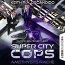 Super City Cops, Folge 01: Amethysts Rache/Keith R.A. DeCandido