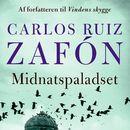 Midnatspaladset (uforkortet)/Carlos Ruiz Zafón