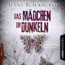 Das Mädchen im Dunkeln - Psychothriller (Gekürzt)/Jenny Blackhurst