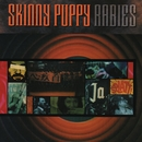 Rabies (Remastered)/Skinny Puppy