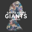 Giants (Remixes)/Savoir Adore