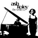 The White EP/Ash Koley