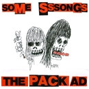 Some Sssongs/The Pack A.D.
