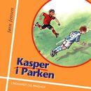 Kasper i Parken (uforkortet)/Jørn Jensen
