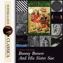 Bunny Brown and His Sister Sue (unabridged)/Laura Lee Hope
