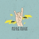Road Rage/The Pub Forties