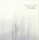 Bare Trees/Fleetwood Mac