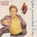 When You Come Back to Me/Jason Donovan