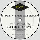 Better Than Ever (feat. Lisa Fabien)/Stock Aitken Waterman