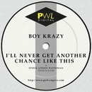 I'll Never Get Another Chance Like This/Boy Krazy