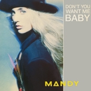 Don't You Want Me Baby?/Mandy Smith