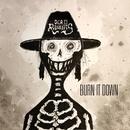 Burn It Down/The Dead Rabbitts