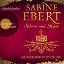 Schwert und Krone - Meister der Täuschung (Gekürzte Lesung)/Sabine Ebert
