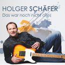 Das war noch nicht alles/Holger Schäfer