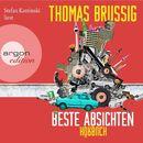 Beste Absichten (Ungekürzte Lesung)/Thomas Brussig