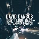 Don't Look Back (feat. Andrea Dawson)/David Dancos