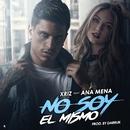 No soy el mismo (feat. Ana Mena)/Xriz