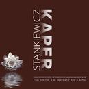 The Music Of Bronislaw Kaper/Kuba Stankiewicz/ Peter Erskine/ Darek Oleszkiewicz