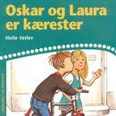 Oskar og Laura er kærester (uforkortet)/Helle Kloppenborg