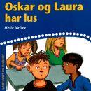 Oskar og Laura har lus (uforkortet)/Helle Kloppenborg