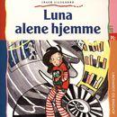Luna alene hjemme (uforkortet)/Inger Sigsgaard