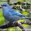 José Veliz, Vol. II - Pájaro Chogüi... y Otros Éxitos (Remastered)/José Veliz
