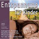 Entspannung für Kinder: Autogenes Training, Muskelentspannung, Phantasiereisen für das entspannte Kind/Franziska Diesmann / Torsten Abrolat