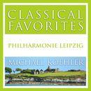 Classical Favorites (Live Leipzig 2016)/Philharmonie Leipzig / Michael Koehler