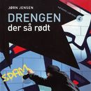 Drengen der så rødt (uforkortet)/Jørn Jensen