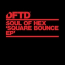 Square Bounce EP/Soul Of Hex