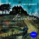 Sturmhöhe - Wuthering Heights, Teil 1 (Ungekürzte Lesung)/Emily Brontë
