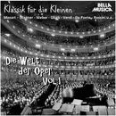 Klassik für die Kleinen: Die Welt der Oper, Vol. 1/Südwestdeutsches Kammerorchester / Ballhaus Orchester Pressburg / Chor Ljubljana